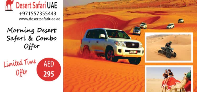 MAKING YOUR TRIP TO DUBAI DESERT SAFARI WORTH REMEMBERING